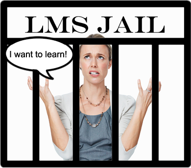 Break out of Your LMS Jail